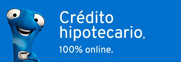 Crédito hipotecario,  100% online.