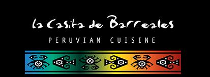 La Casita de Barreales, Peruvian Cuisine